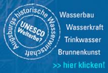 Augsburgs Wasserwirtschaft: UNESCO-Welterbe?